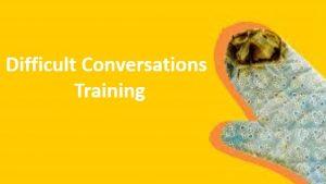 difficult conversations trainng